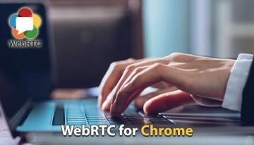 WebRTC for Chrome