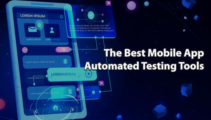The-Best-mobile-App-Automated-Testing-Tools